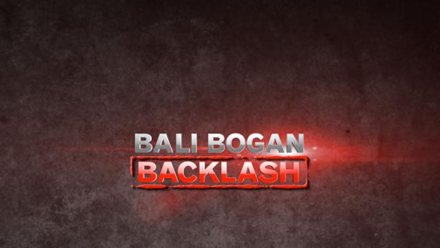 Bali bogan backlash